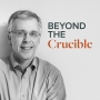 Artwork for What is the 'Beyond The Crucible' Podcast?