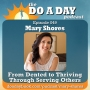 Artwork for 049. From Dented to Thriving Through Serving Others with Mary Shores