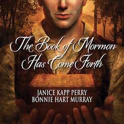 """The Book of Mormon has Come Forth,"" new music from Janice Kapp Perry"