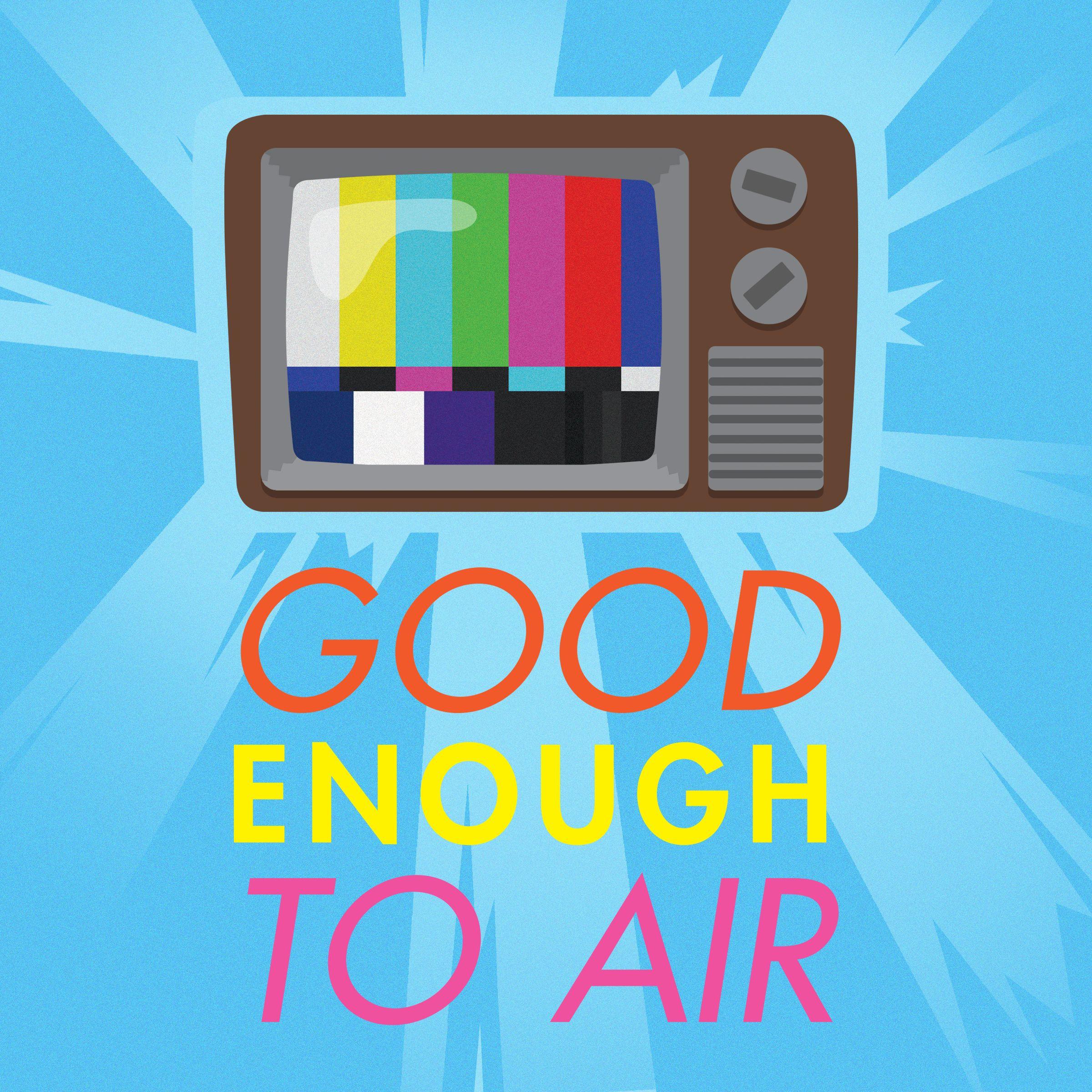 Good Enough To Air show art