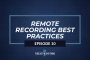 Artwork for Remote Recording a Podcast Best Practices