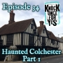 Artwork for Haunted Colchester - Part 1