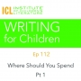 Artwork for Where Should Your Money Go? Part 2 | Writing for Children 113