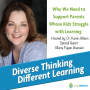Artwork for Ep. 27:  Why We Need to Support Parents Whose Kids Struggle with Learning  with Maria Fagan Hassani
