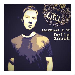 ALiVEcast_2.32 - Della Zouch