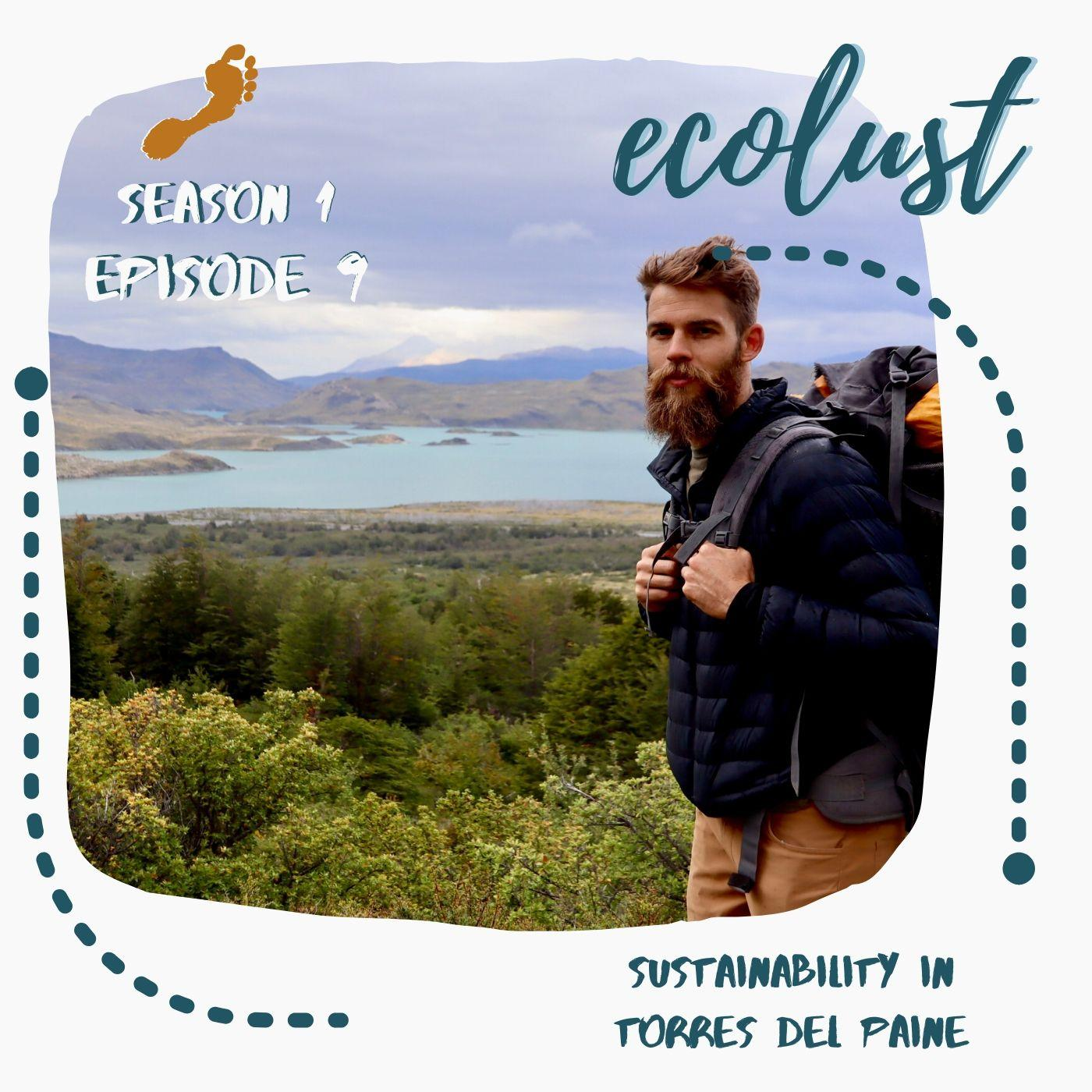 EcoLust S1E9: Sustainability in Torres del Paine National Park