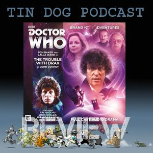 TDP 590: 4th Doctor Adventures - The Trouble With Drax