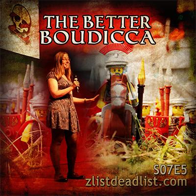 S07E5 The Better Boudicca
