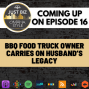 Artwork for Ep 16: BBQ Food Truck Owner Carries on Husband's Legacy