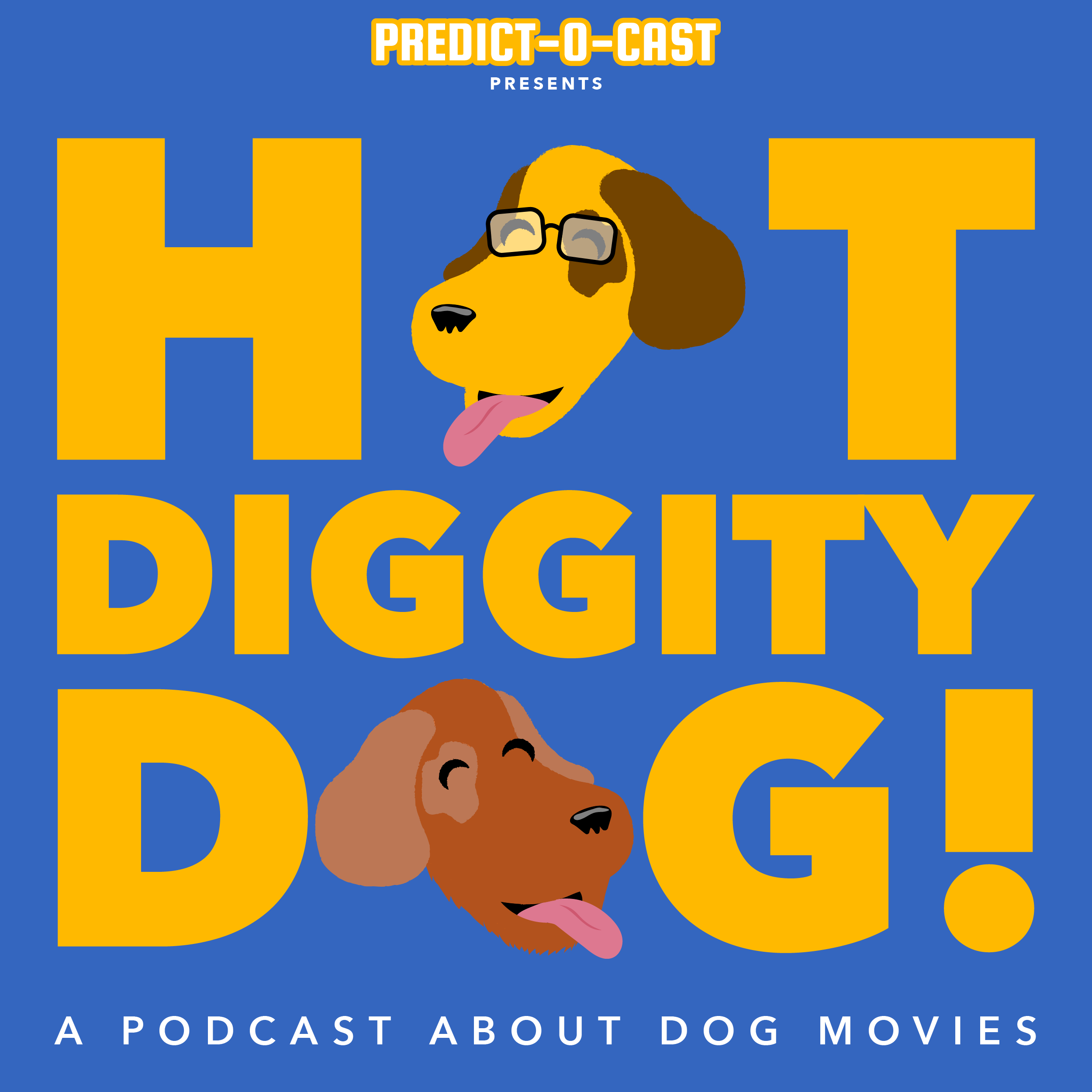 Artwork for Predict-O-Cast Presents: Hot Diggity Dog Ep 1: Doggie B (2011)