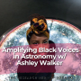 Artwork for 60. Amplifying Black Voices in Astronomy