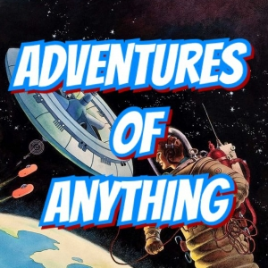 Adventures of Anything