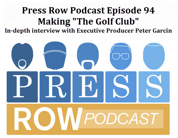 "Press Row Podcast - Making ""The Golf Club"""