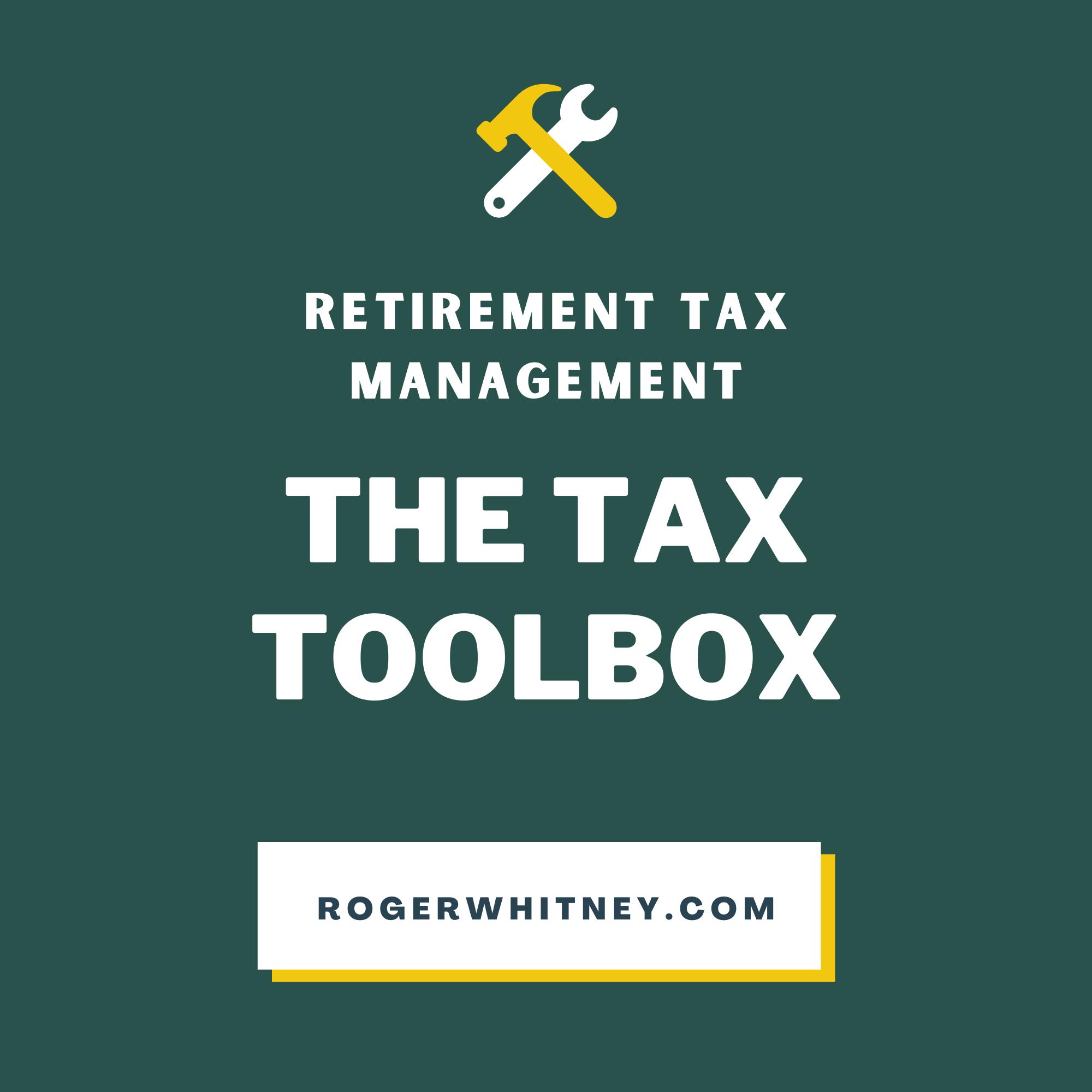 Retirement Tax Management: The Tax Toolbox