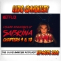 Artwork for 228 : Commentary - The Chilling Adventures of Sabrina 9-10