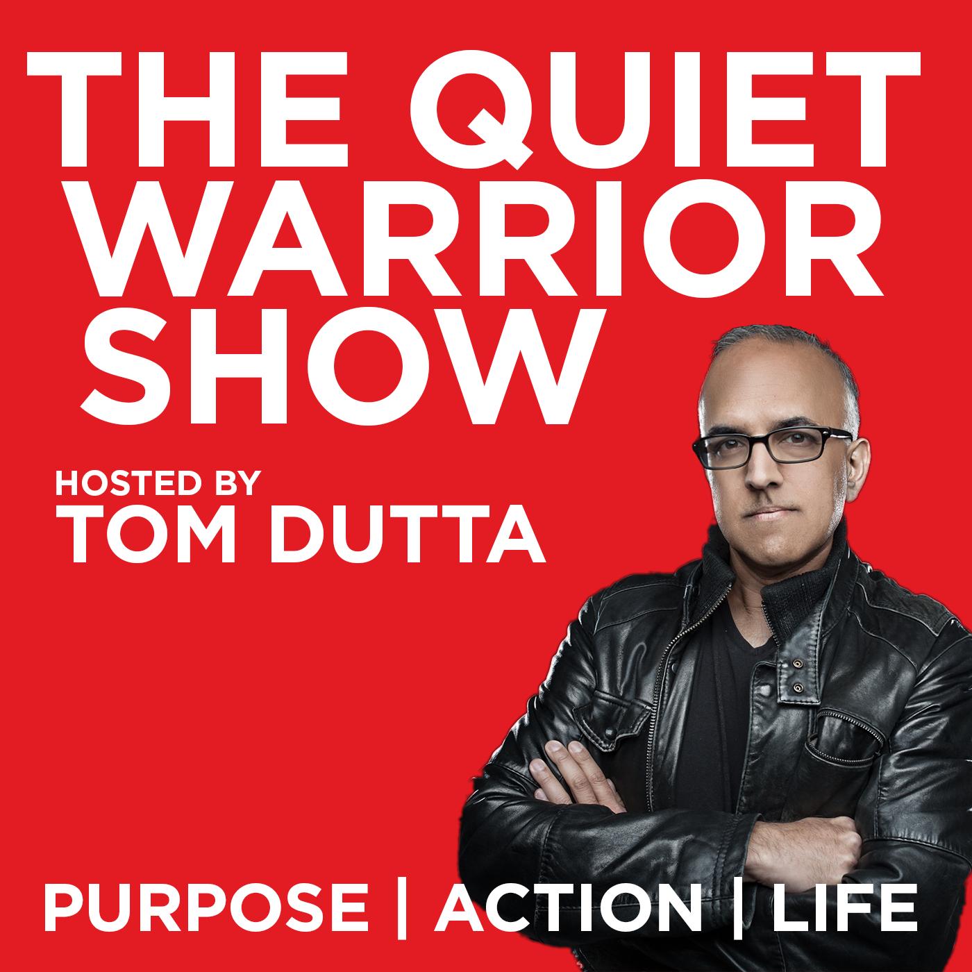 Tom Dutta Host of The Quiet Warrior Show