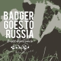 Artwork for E0001 - Badger Goes to Russia