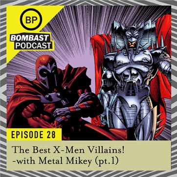 "Episode 28: ""X-Men Villains pt. 1"""
