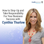 Artwork for 55 - How to Step-Up and Take Responsibility For Your Business Success with Cynthia Thurlow