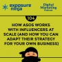 Artwork for #104: How ASOS Works With Influencers At Scale (And How You Can Adapt Their Strategy For Your Own Business)