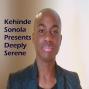 Artwork for Kehinde Sonola Presents Deeply Serene Episode 160