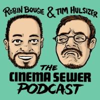 Cinema Sewer Podcast #002