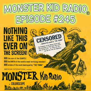 Monster Kid Radio #245 - Godzilla vs. The Thing vs. Stephen D. Sullivan