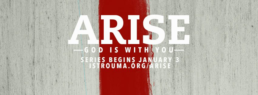 Arise: Week 5, January 31, 2016