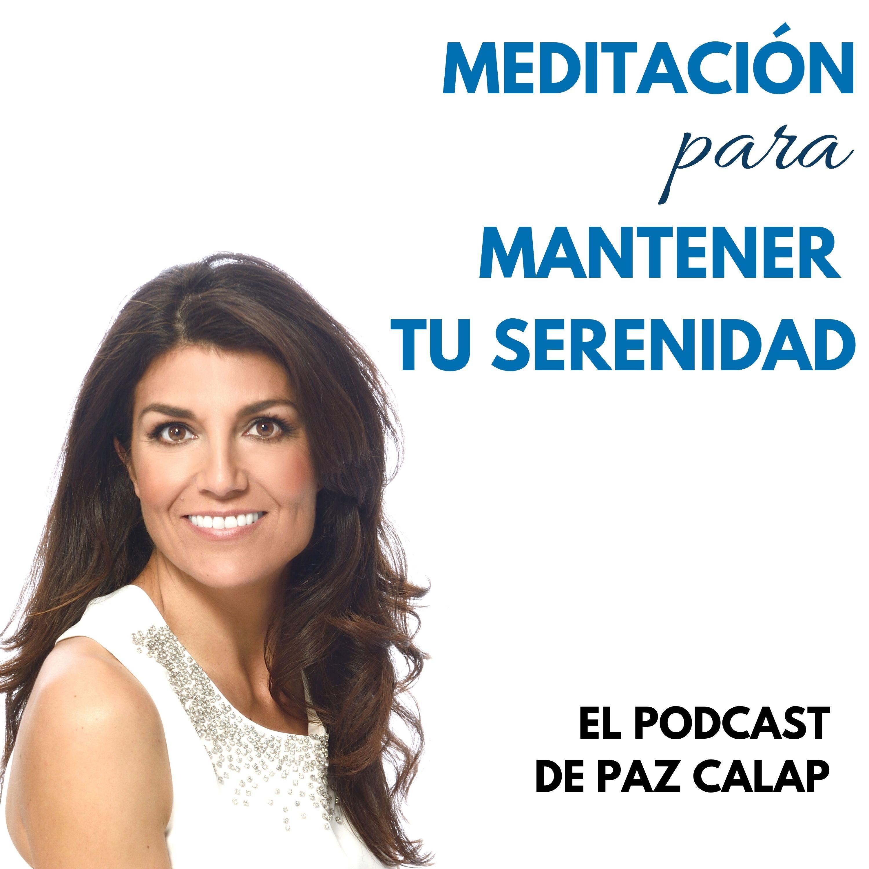 Meditación para mantener tu serenidad - Medita con Paz