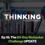 Artwork for The 90-Day Biohacker Challenge Update || Episode 16