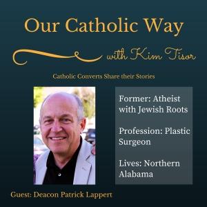 Episode 15: Former Atheist, Deacon Patrick Lappert, Part I