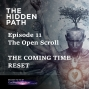 """Artwork for EP 11 - The Open Scroll - The coming """"Time Reset"""""""