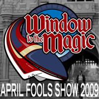 A WindowtotheMagic - Show #191 - APRIL FOOLS 2009