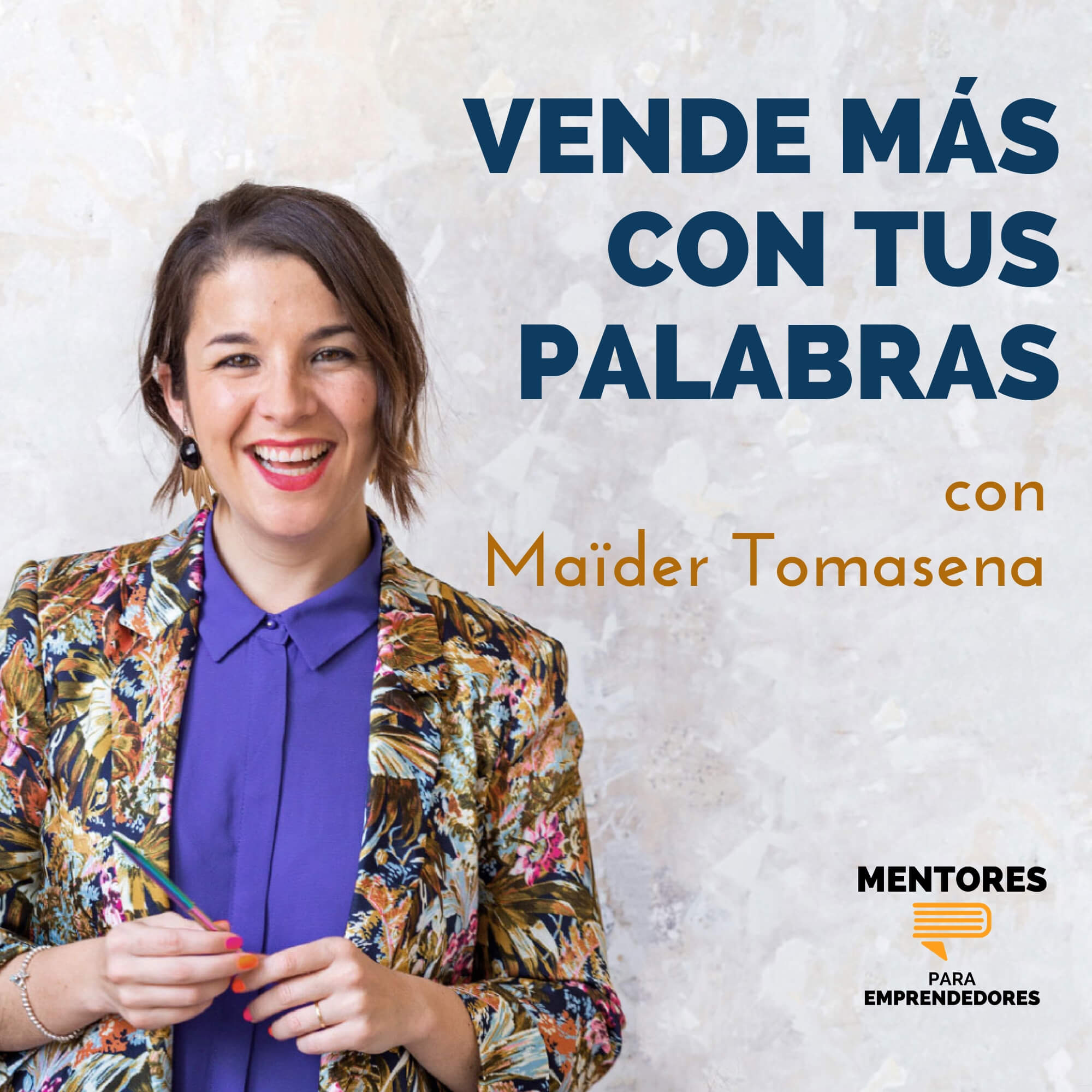 Cómo Vender Más Con Tus Palabras, con Maïder Tomasena - MENTORES