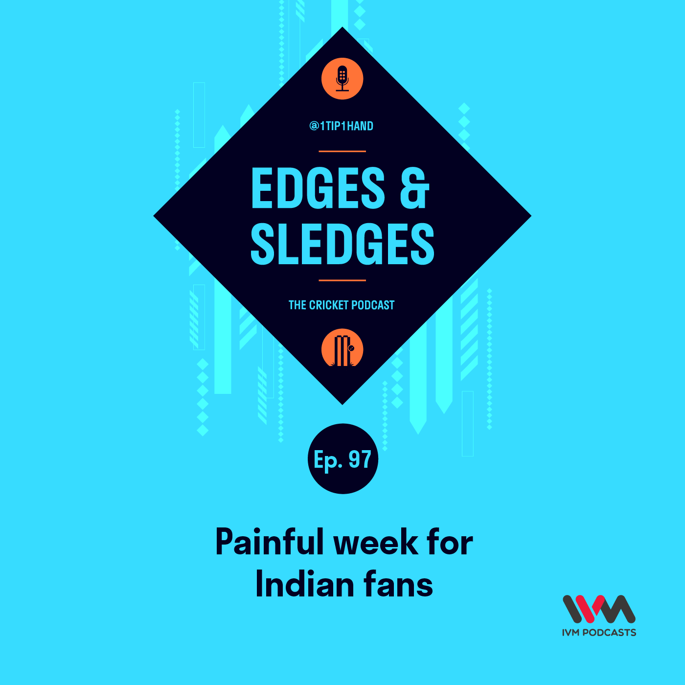 Ep. 97: Painful week for Indian fans