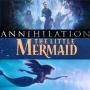 Artwork for Week 65: The Little Annihilation (Annihilation, The Little Mermaid