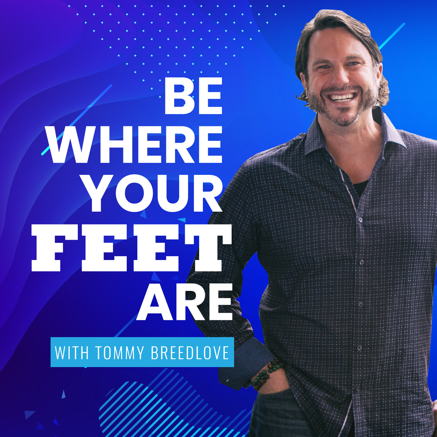 Artwork for Be Where Your Feet Are with Tommy Breedlove