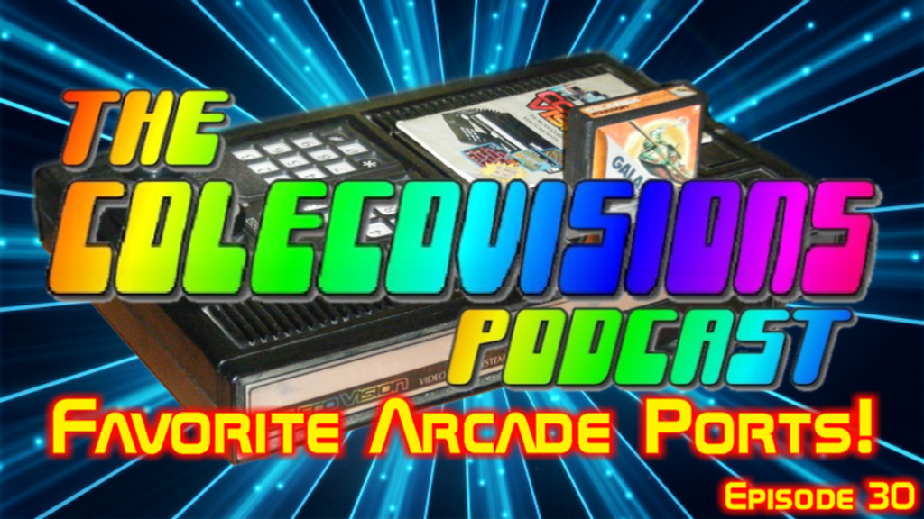 Episode 30 - Our Top Three Favorite Arcade Ports! show art