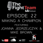 Artwork for Ep 22 - Making a Champion. Featuring Joanna Jedrzejczyk and Mike Brown