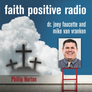 Faith Positive Radio: Phillip Norton