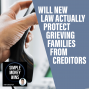 Artwork for E89 Will New Law Actually Protect Grieving Families from Creditors