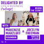 Artwork for Entrepreneurship, Brand Refresh, and How to Stay Motivated and Inspired as a Virtual Team, feat. DELIGHTED BY Founder, Makenzie Marzluff and Sales Director, Jocelyn Freeman