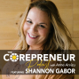 Artwork for 14 Shannon Gabor, Clever, Brave & Creative - The Corepreneur Podcast with Anne Arvizu Episode 14