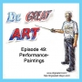 Artwork for Episode 49: Performance-Paintings