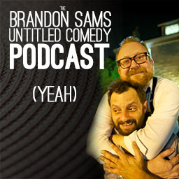 Brandon Sams: Untitled Comedy Podcast | 26
