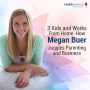 Artwork for 12 - 3 Kids and Works From Home. How Megan Buer Juggles Parenting and Business.