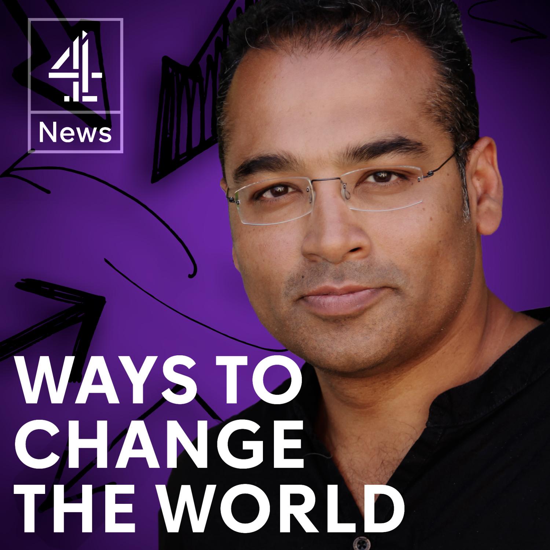 Ways to Change the World with Krishnan Guru-Murthy show art