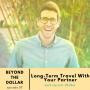 Artwork for Long-Term Travel With Your Partner with Garrett Philbin