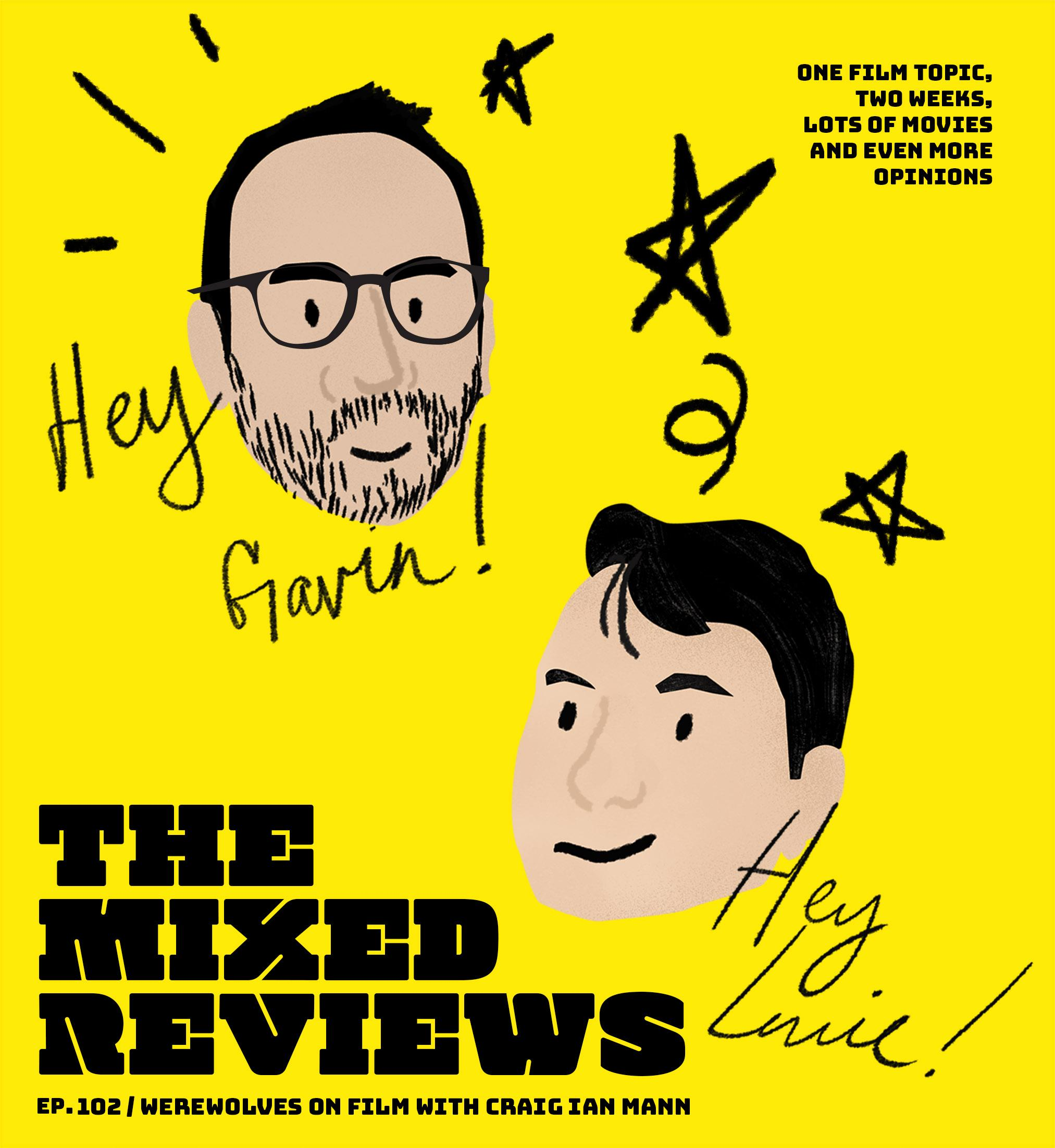 The Mixed Reviews 102 - Werewolves on Film with guest Craig Ian Mann show art