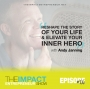Artwork for Ep. 106 - Reshape the Story of Your Life & Elevate Your Inner Hero - with Andy Janning
